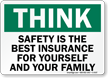 Think Safety Is The Best Insurance Sign
