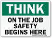 Think On Job Safety Begins Here Sign