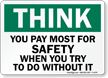 Think You Pay Most for Safety Sign