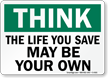 Life You Save May Be Your Own Sign