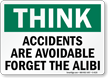 Think Accidents are Avoidable Sign