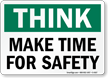 Think Make Time Safety Sign