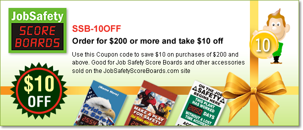 Get $10 off, when you order for $200 or more on JobSafetyScoreboards.com