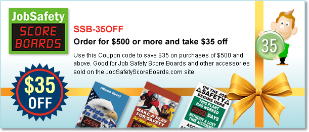 Get $35 off, when you order for $500 or more on JobSafetyScoreboards.com